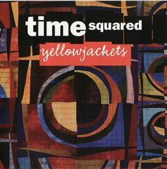 Yellowjackets - Time Squared (2003)